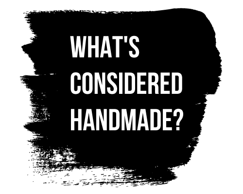 What's Considered Handmade?