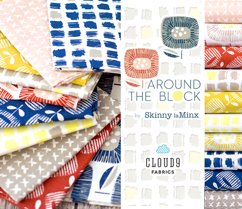 Cloud9 Fabrics Around The Block Collection by Skinny laMinx