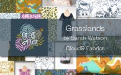 Cloud9 Fabrics Grasslands Collection by Sarah Watson